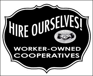 "A black and white graphic that reads, ""Hire ourselves! Worker-owned cooperatives."""